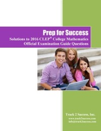 Solutions to 2016 Official CLEP College Math Practice Test