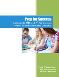 Solutions to 2016 Official CLEP Precalculus Practice Test