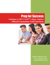 Solutions to 2017 Official CLEP College Algebra Practice Test