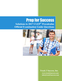 Solutions to 2017 Official CLEP Precalculus Practice Test