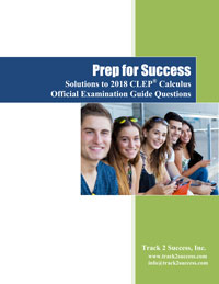 Solutions to 2018 Official CLEP Calculus Practice Test