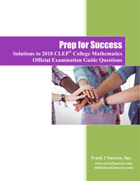 Solutions to 2018 Official CLEP College Math Practice Test